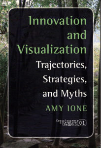 Book cover. Innovation and Visualization: Trajectories, Strategies, and Myths